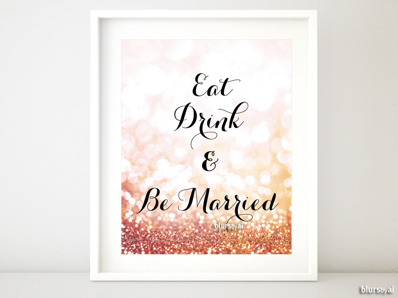 Eat drink and be married in rose gold glitter